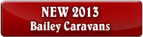 View our current new 2013 Bailey Caravan Stock